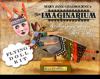 Flying Doll Kit - for THE IMAGINARIUM - Anthology of an Art Doll Class