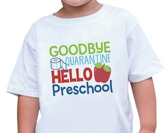 Kids Back to School Shirt - Goodbye Quarantine Hello Preschool - First Day of Preschool Shirt - Boys or Girls Back To Class White T-shirt