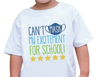 Kids Back to School Shirt - Can't Mask My Excitement - Funny First Day of School Shirt - Boys or Girls Back To Class White T-shirt