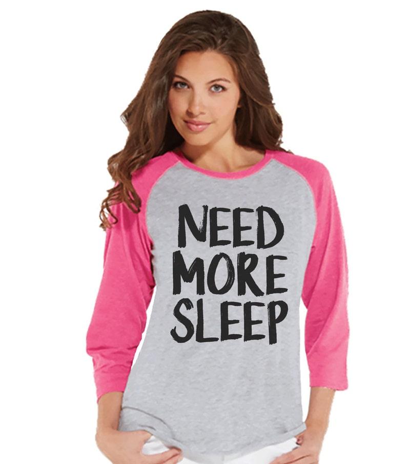835ac7cf6 Need More Sleep Shirt Funny Ladies Shirt Nap Shirt Sleep | Etsy