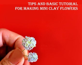 Tips and Basic Guide Tutoiral for Making Mini Clay Flowers -English Version