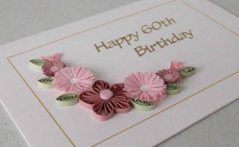 60th Birthday Card Handmade Quilled Paper Quilling For Any