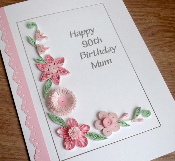 Quilled 90th Birthday Card Paper Quilling 18th 21st 30th Etsy