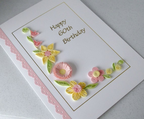 Quilling 60th Birthday Card Handmade Quilled