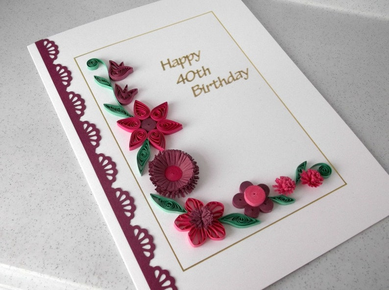 Quilled 40th Birthday Card Paper Quilling 18th 21st 30th