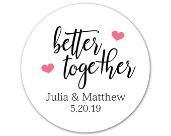 Custom Wedding Stickers - Personalized Favor Labels - Custom Favor Stickers - Custom Labels - Better Together -  Modern Wedding Stickers