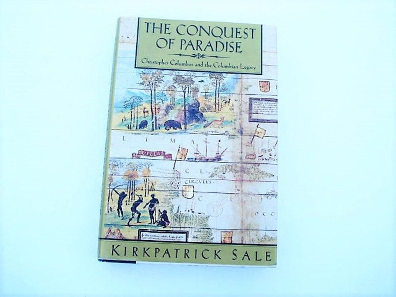 The Conquest of Paradise Christopher Columbus and the Columbian Legacy