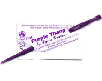 Purple Thang - It pushes, pokes, pulls, fudges, stuffs - A Sewing tool that does SEW much!! Bodkin, Stiletto, Threader, Quarter inch