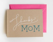 Thanks Mom - Blank Card - Mother's Day - screen printed - hot pink - modern - thanks - thank you - calligraphy - neon
