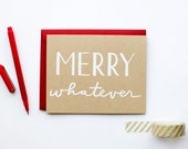 Merry Whatever - Holiday Card - Funny - Christmas - white on kraft - screen printed - hand lettering - calligraphy - red