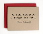 We Were Together - Love Card - Valentine - Walt Whitman quote - screen printed - kraft - literary - typewriter