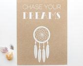 Chase Your Dreams Print - 8.5x11 - Dreamcatcher - screen print - kraft - inspirational - art - bohemian - natural - rustic