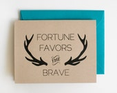 Fortune Favors the Brave - Blank Card - Encouragement - Graduation - Congrats - Quote - antlers - kraft - manly - rustic