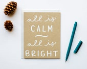 All is Calm, All is Bright - Holiday Card - Christmas - white on kraft - screenprinted - hand lettering - calligraphy