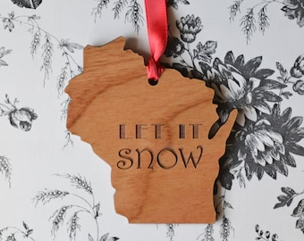 LET IT SNOW Wisconsin State Wood Ornament - Engraved