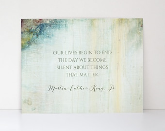 Martin Luther King Jr. Quote Print - Inspirational Quotes Wall Art - Our Lives Begin To End - Human Rights Civil Rights Art