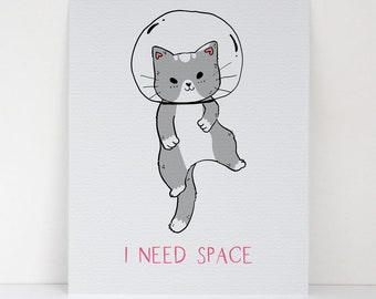 Space Theme - I Need Space Cat Astronaut - Canvas-Textured Fine Art Paper - Girl's Room Decor - Outer Space Rocket Theme