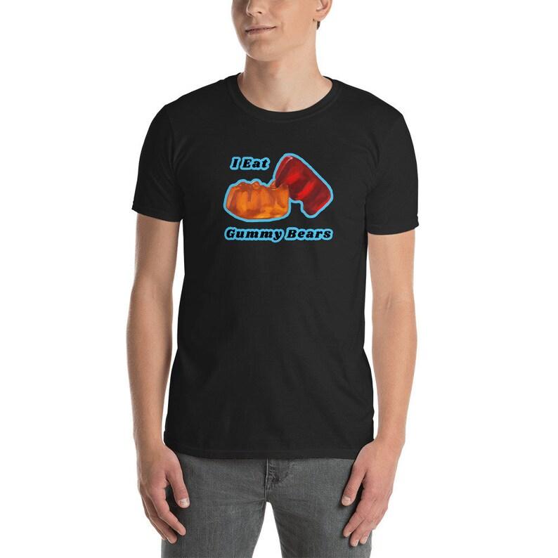 I EAT GUMMY BEARS Unisex T-Shirt Short-Sleeve  Funny adult image 0