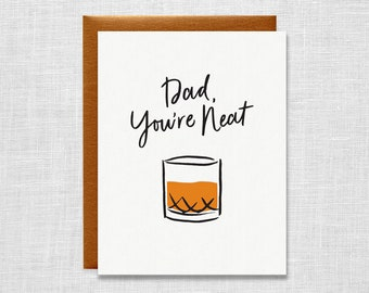 Dad You're Neat Letterpress Card - Whiskey, Scotch, Bourbon, Father's Day Card, Dad Birthday Card