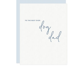 To The Best Ever Dog Dad Card - Letterpress Dog Dad Card, Happy Father's Day from Dog, Dog Lover Card, Father's Day Dog Card, From the dog