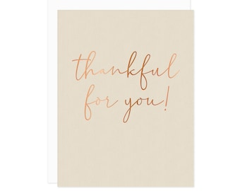 Thankful For You Card - Thank You Card, Gratitude Card, Friendship Card, Thanksgiving Card, Copper Foil