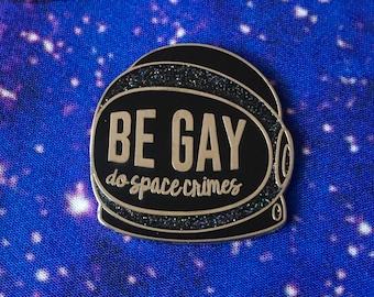 Be Gay Do Space Crimes, Enamel Pin, Gay Pride, Astronaut Pin, LGBTQ, Space Helmet, Queer Pride, science nerd, pride gift