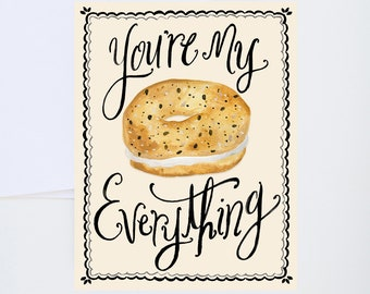 Friendship/Just For Fun Greetings - You're My Everything - Everything Bagel - Painted & Hand Lettered Cards - A-2