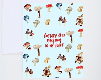 General Greetings - Take Up So Mushroom in my Heart -Mushroom Print - Painted & Hand Lettered Cards - A-2
