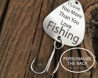I Love You More than You Love Fishing Lure Guy Gift For Him Gift Birthday Gift Boyfriend Husband Gift Fiancé Gift Fishing Valentines Day