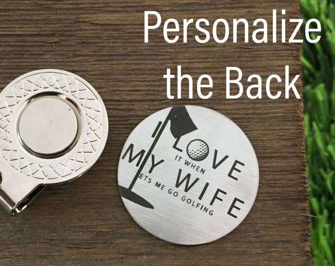I Love It When My Wife Lets Me Go Golfing Golf Ball Marker Valentines Gift For Husband Mens Gift Golfer Gift For Husband Gift Guy Gift
