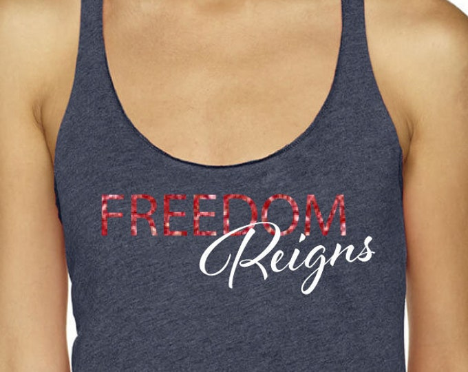 Freedom Reigns Tank Top 4th Of July Clothes Gift Freedom Shirt Gift Idea Red White And Blue Shirt Tank Top Happy 4th Of July Shirt