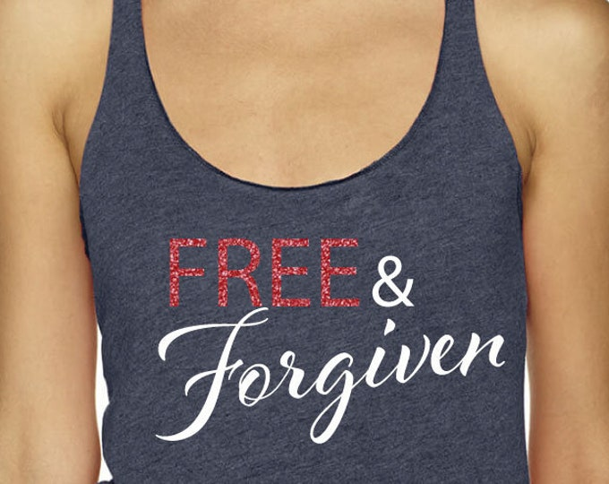 Free And Forgiven Tank Top 4th Of July Clothes Gift Idea Shirt Freedom Gift Red White And Blue Shirt Tank Top Happy 4th Of July Shirt