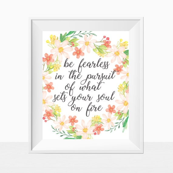 Printable Quote Inspirational Print Wall Art Be Fearless In The