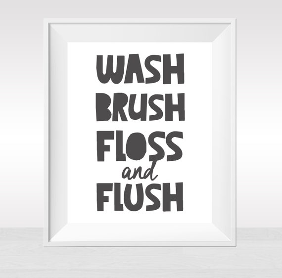 graphic relating to Wash Brush Floss Flush Free Printable called Printable Clean Brush Floss Flush Toilet Signal Wall Artwork