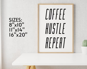 """COFFEE HUSTLE REPEAT 