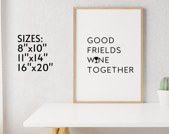 """Good Friends Wine Together 