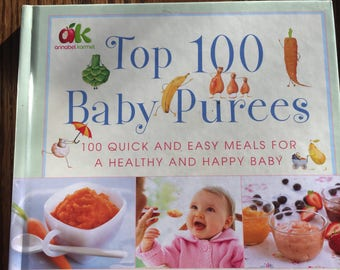 Top 100 Baby Purees by Annabel Karmel hardcover cookbook for making baby foods