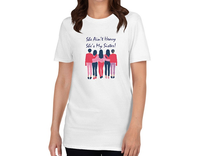 She Ain't Heavy She's My Sister Gildan 64000 Unisex Softstyle T-Shirt with Tear Away Label