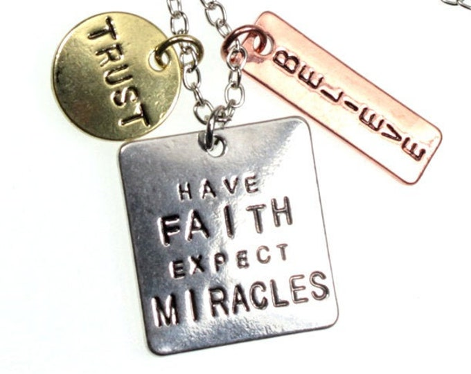 Have Faith Expect Miracles Trust and Believe 3 Charm Message Necklace - 18 inch Chain with Extender