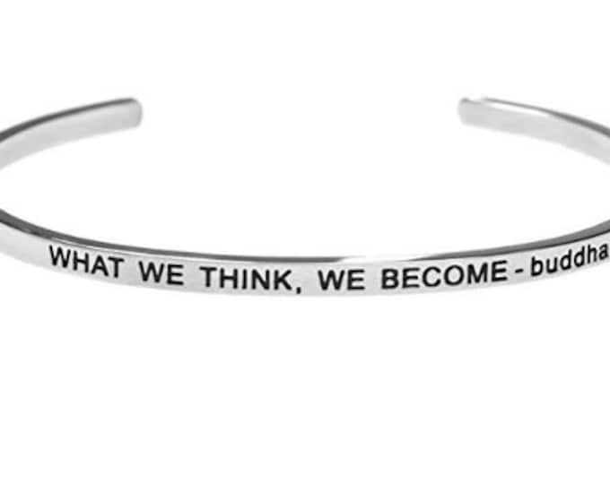 What We Think, We Become - buddha :  Inspirational Buddha Quote Bracelet Message Simple Stainless Steel Bracelet - Men, Women, Yoga Jewelry