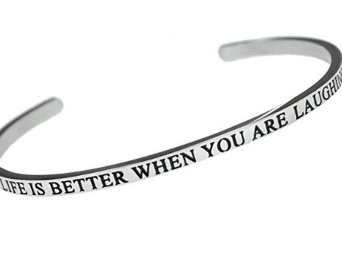 Life Is Better When You Are Laughing - Imprinted Inspirational Message Stainless Steel Bracelet for Men and Women