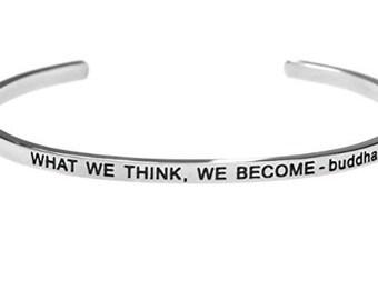 Engraved Inspirational Bracelet - What We Think, We Become - buddha  - Inspiring Mindfulness Message, Yoga, Men, Women, Teen, Boys, Girls
