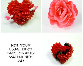 Not Your Usual Duct Tape Crafts (Valentine's Day) - PDF Booklet with Jewelry and Gifts Tutorials