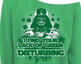 LADIES St PATRICKS DAY Slouchy Sweater - Lack of Green Disturbing - Womens Off The Shoulder Slouchy Sweatshirt - Sizes xs - xxxl