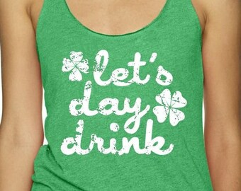 9a19f5b27203a LET S DAY DRINK St. Patrick s day Racerback Tank Top womens --- Tri-Blend