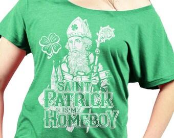 ST PATRICKS DAY Ladies Slouchy Shirt - St Patrick is my Homeboy - Premium Triblend Womens Slouchy Shirt - Sizes xs - xxl