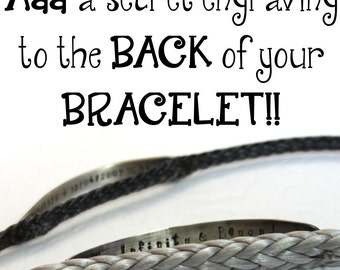 Add a secret engraving to the back of your bracelet (this is not an object)