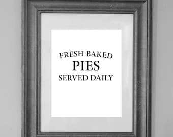 Fresh Baked Pies Served Daily / Wall Art Decor / INSTANT DOWNLOAD