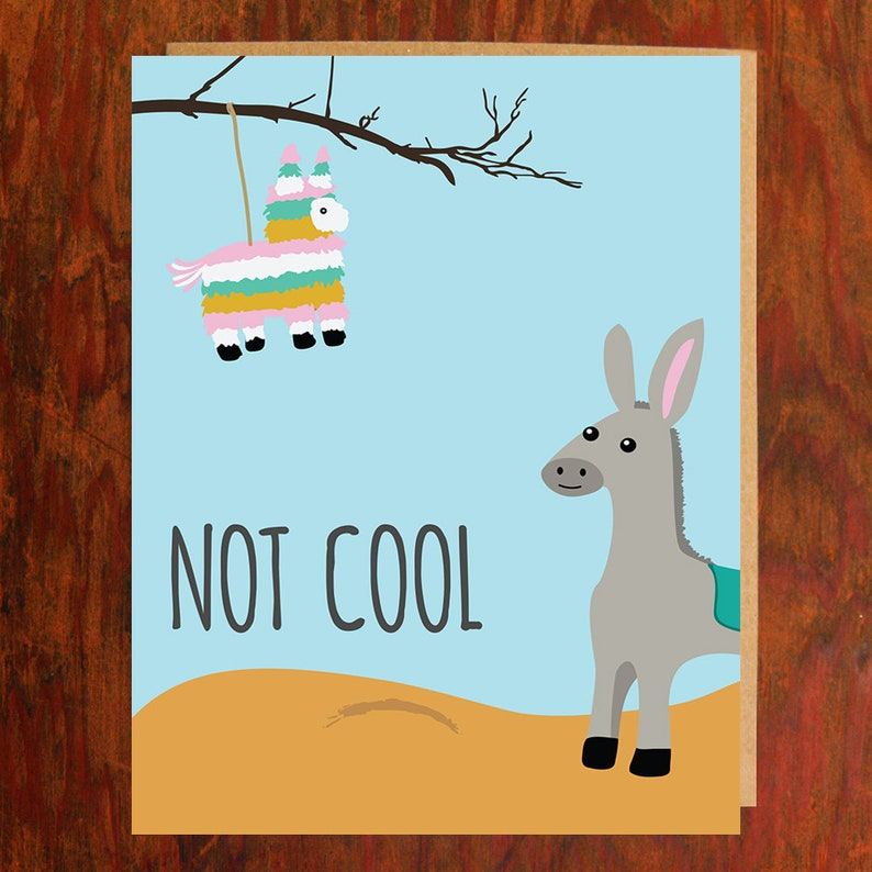 Not Cool Donkey Piñata Card  Blank Inside image 0