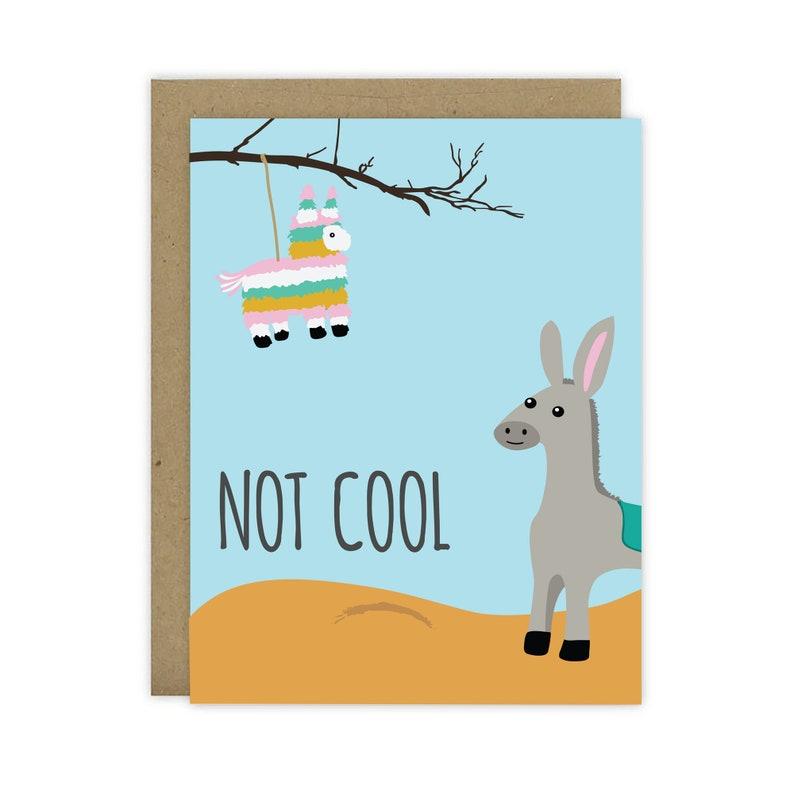 Not Cool Donkey Piñata Card  Blank Inside image 0